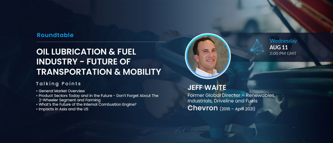 OIL LUBRICATION & FUEL INDUSTRY - FUTURE OF TRANSPORTATION & MOBILITY